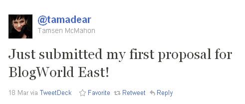 BlogWorld: @Tamadear Tweet about speaking proposal